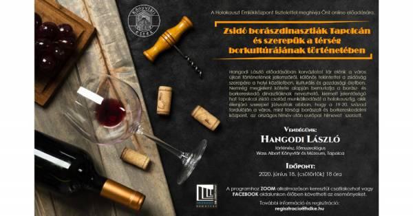 Zsidó borászdinasztiák Tapolcán – online előadás